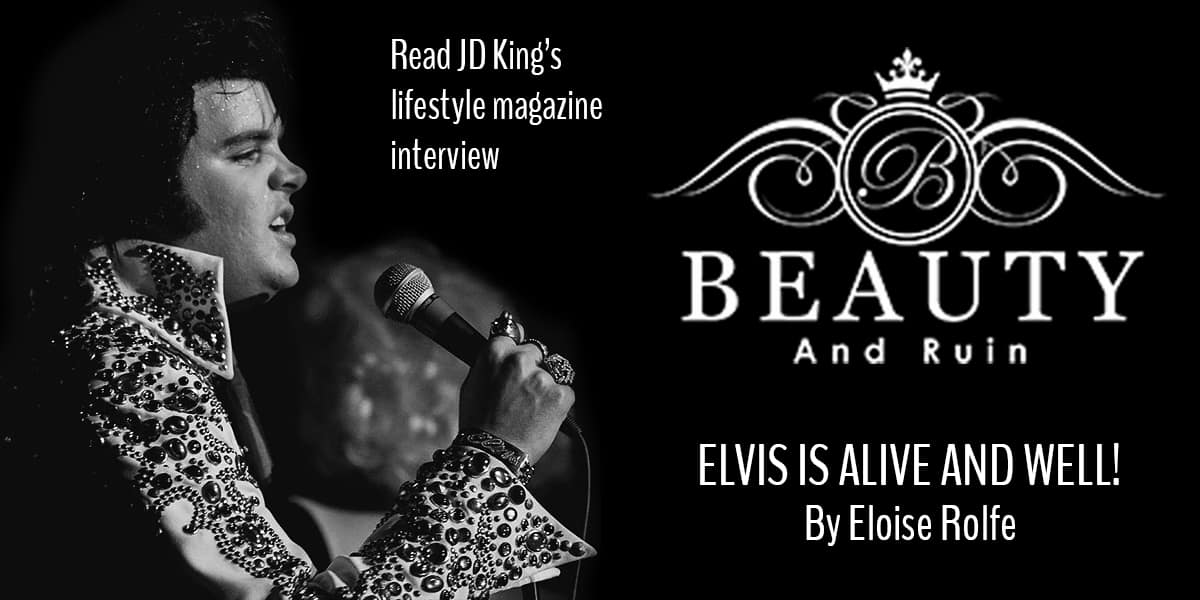 JD King jim Devereaux Elvis impersonator Alive and well Beauty & Ruin lifestyle article