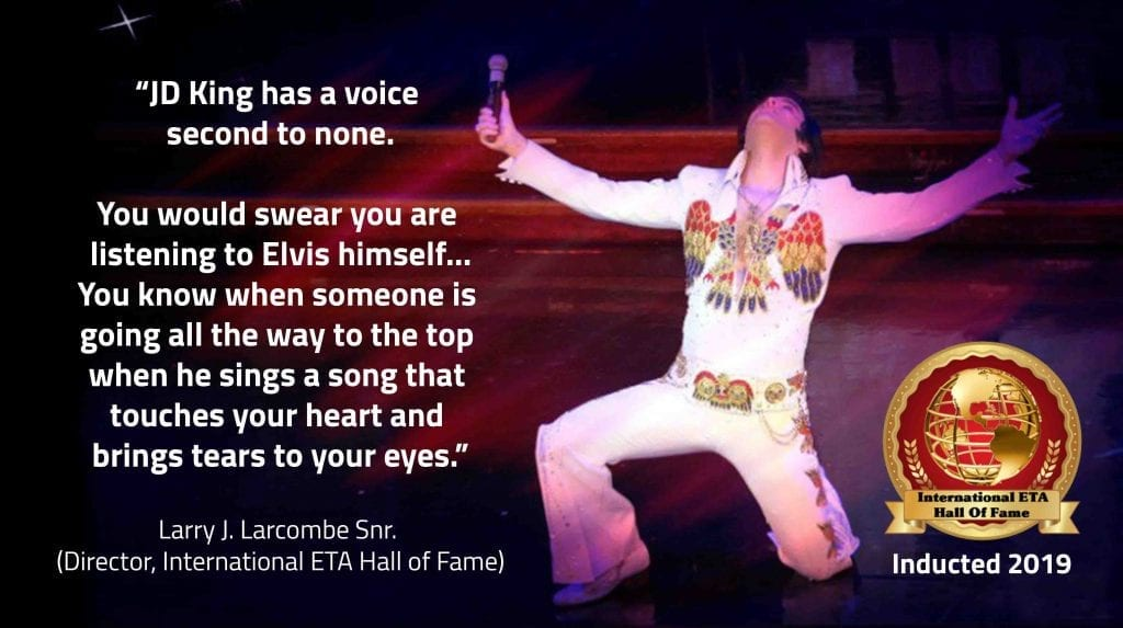 JD King is an award winning Elvis impersonator, he was inducted into the Elvis Tribute Artist Hall of Fame in 2019.