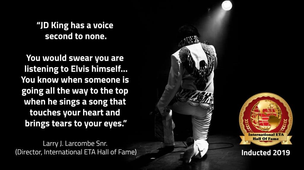 JD King inducted Elvis Tribute Artist hall of fame 2019 quote from founder